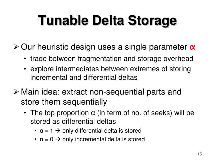 Tunable Delta Storage