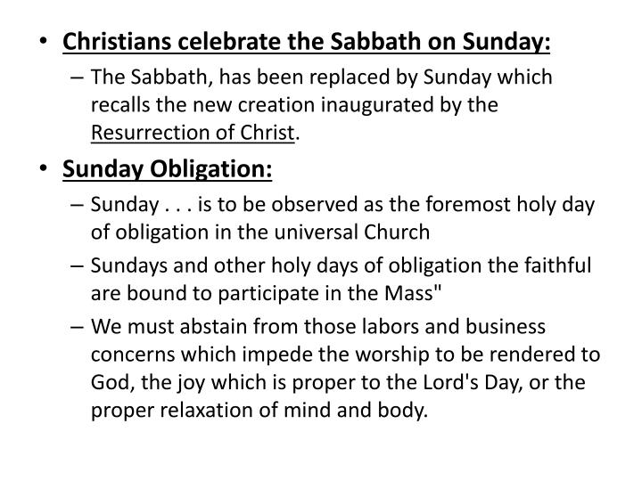 Christians celebrate the Sabbath on Sunday: