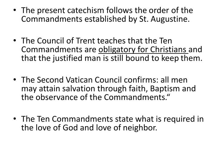 The present catechism follows the