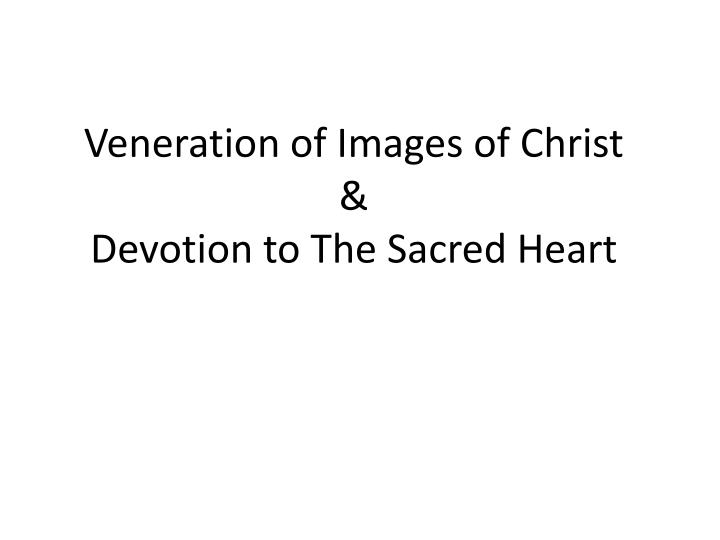 Veneration of Images of Christ