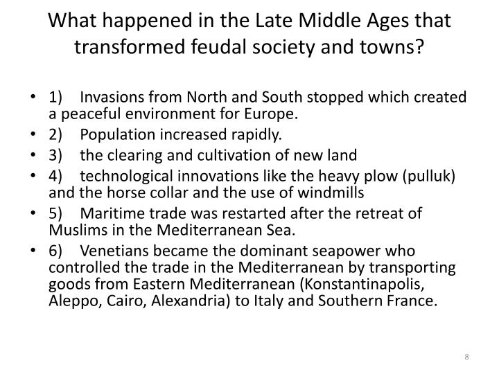 What happened in the Late Middle Ages that transformed feudal society and towns?