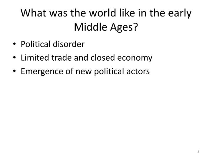 What was the world like in the early middle ages