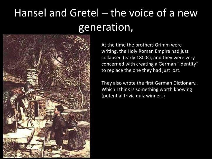 Hansel and Gretel – the voice of a new generation,