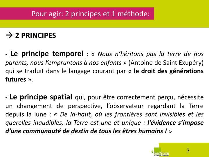 Pour agir: 2 principes et 1 méthode: