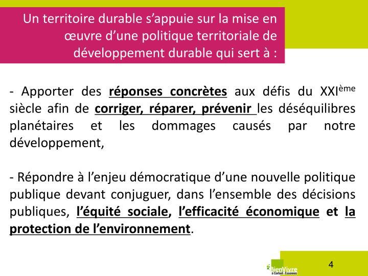 Un territoire durable s'appuie sur la mise en œuvre d'une politique territoriale de développement durable qui
