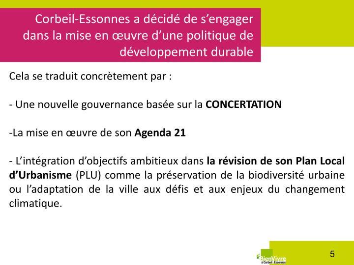 Corbeil-Essonnes a décidé de s'engager dans la mise en œuvre d'une politique de développement durable