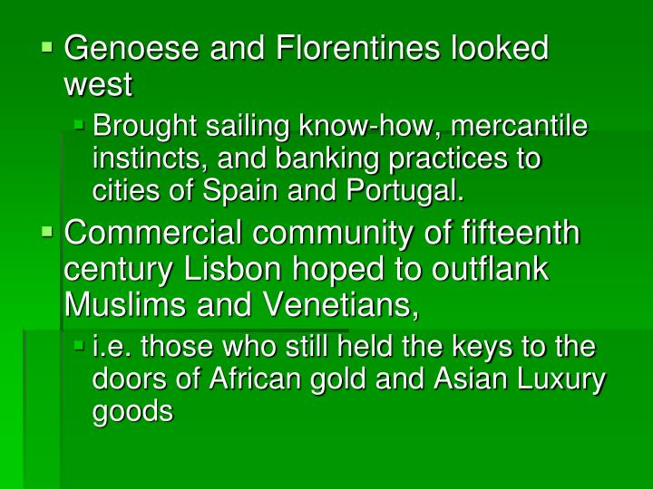 Genoese and Florentines looked west