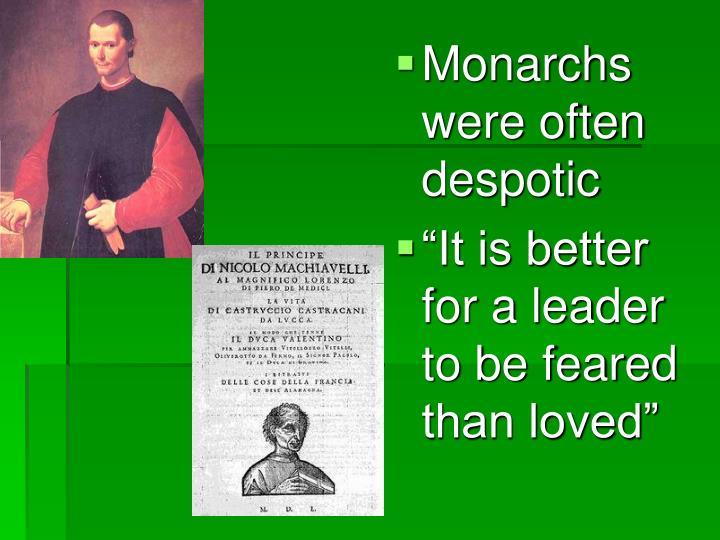 Monarchs were often despotic