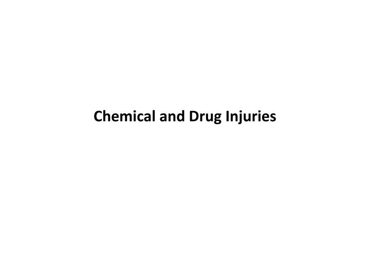 Chemical and Drug Injuries