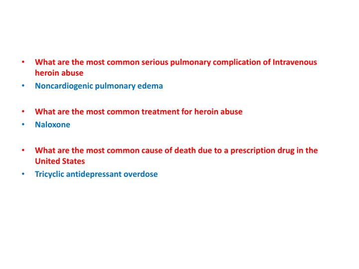 What are the most common serious pulmonary complication of Intravenous heroin abuse