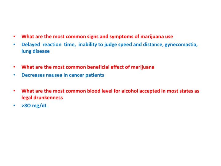 What are the most common signs and symptoms of marijuana use