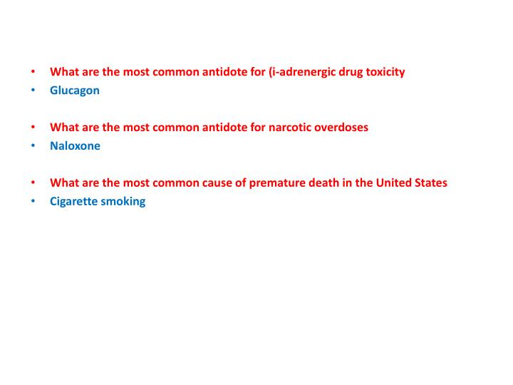 What are the most common antidote for (