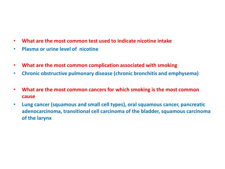 What are the most common test used to indicate nicotine intake