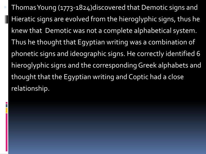 Thomas Young (1773-1824)discovered that Demotic