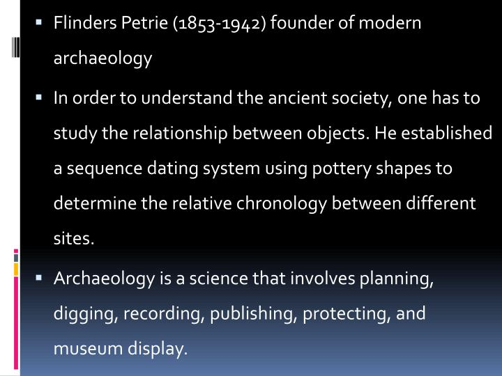 Flinders Petrie (1853-1942) founder of modern archaeology