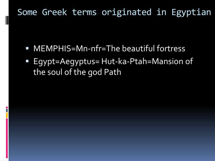 Some Greek terms originated in Egyptian