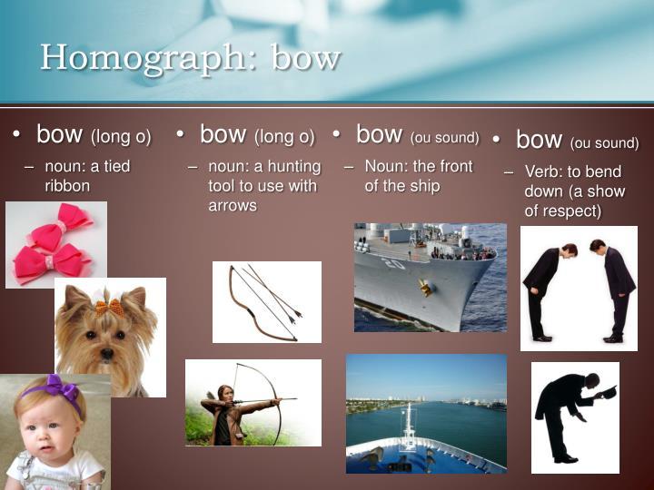 Homograph: bow