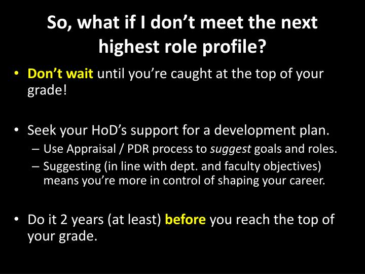 So, what if I don't meet the next highest role profile?