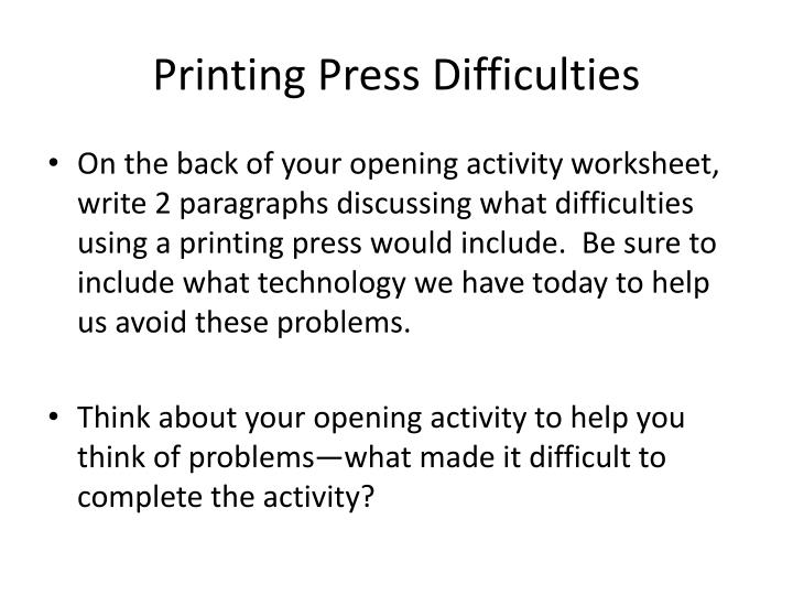 Printing Press Difficulties