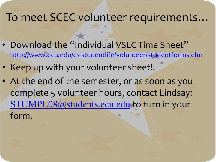 To meet SCEC volunteer requirements…