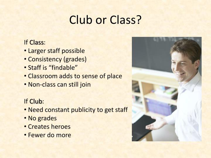 Club or Class?