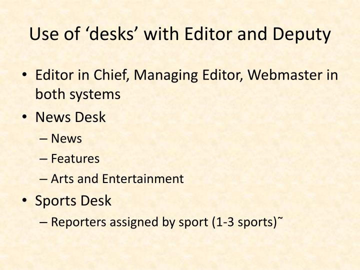 Use of 'desks' with Editor and Deputy