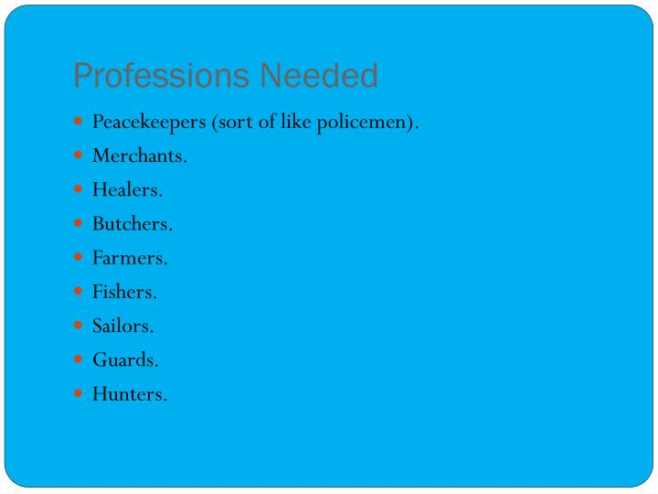 Professions Needed