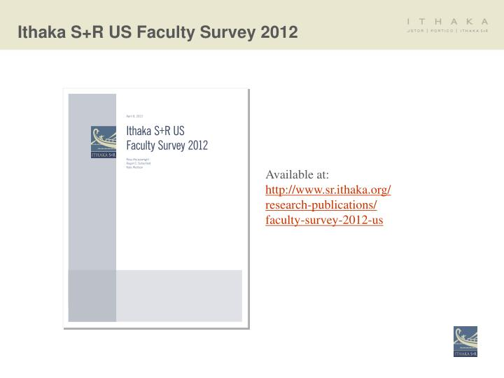 Ithaka s r us faculty survey 2012