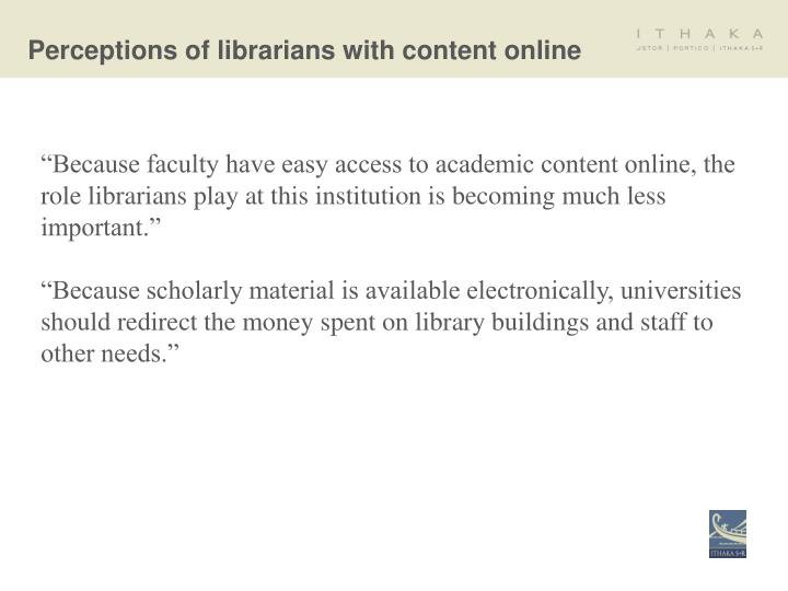 Perceptions of librarians with content online