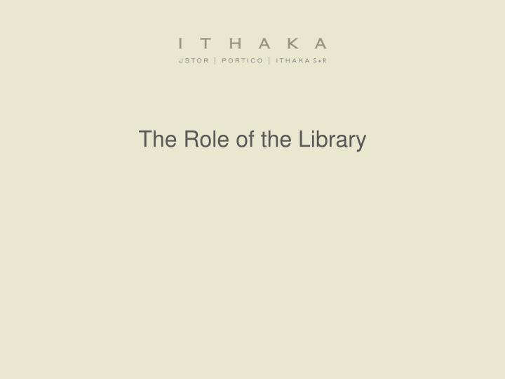 The Role of the Library