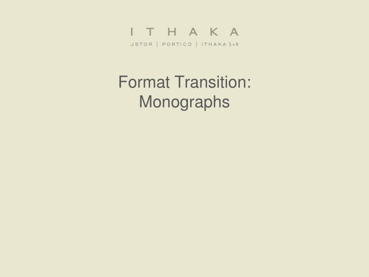 Format Transition: