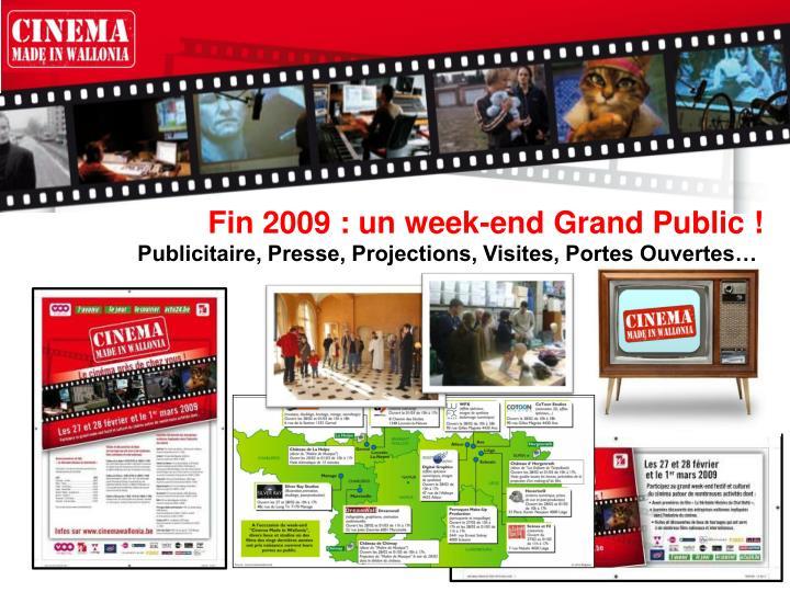 Fin 2009 : un week-end Grand Public !
