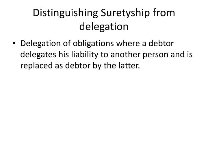 Distinguishing Suretyship from  delegation