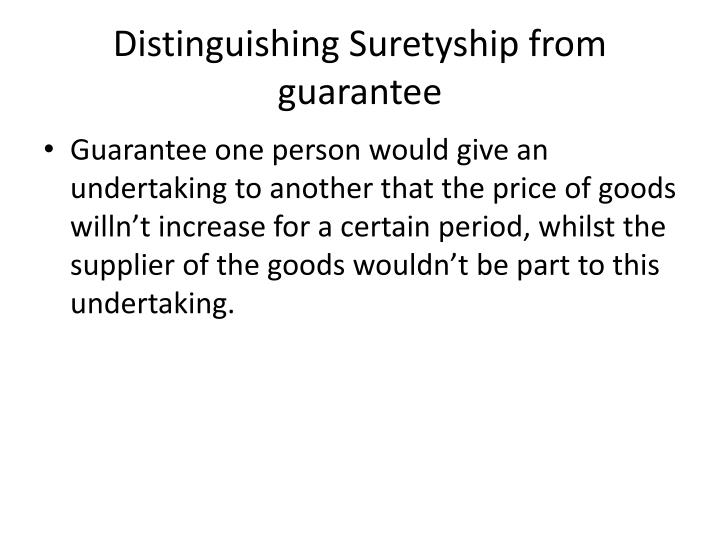 Distinguishing Suretyship from guarantee