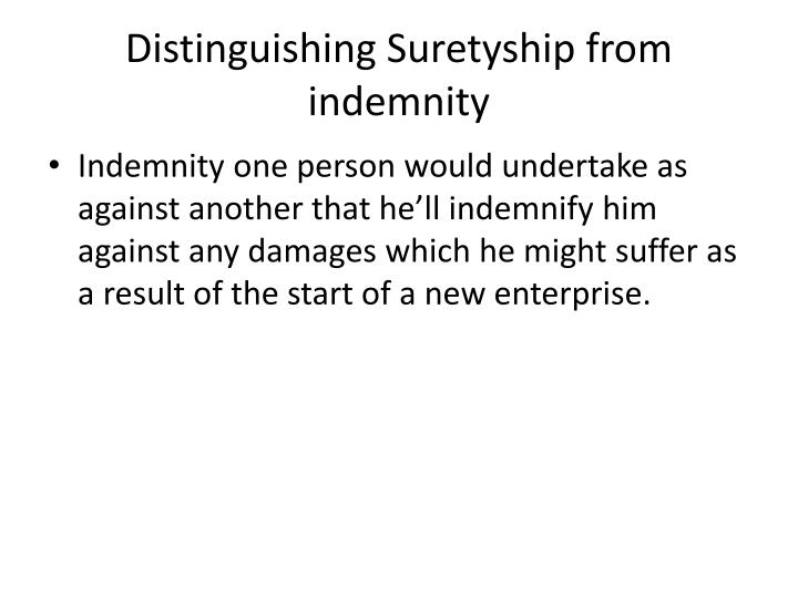 Distinguishing Suretyship from indemnity