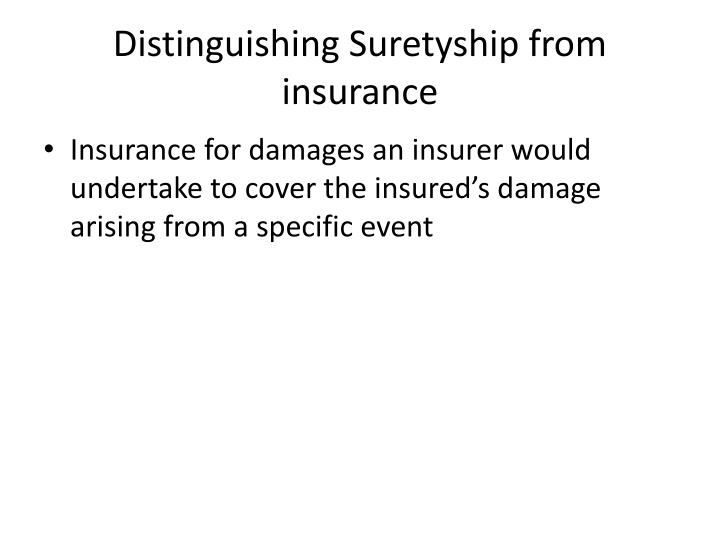 Distinguishing Suretyship from  insurance