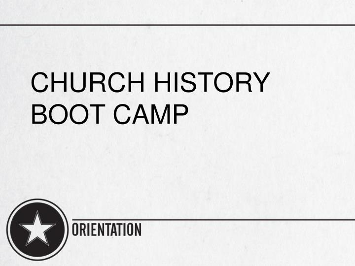 Church history boot camp