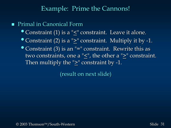 Example:  Prime the Cannons!