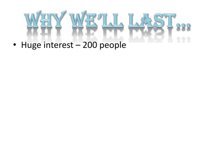 Why We'll last…