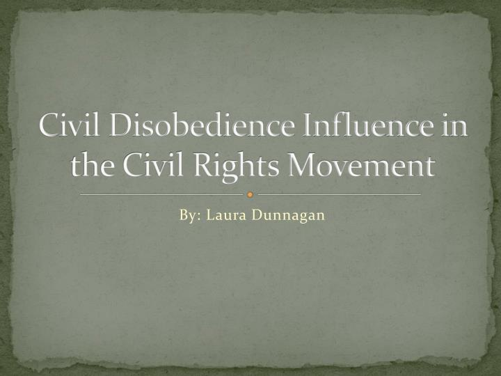 Civil Disobedience Influence in the Civil Rights Movement