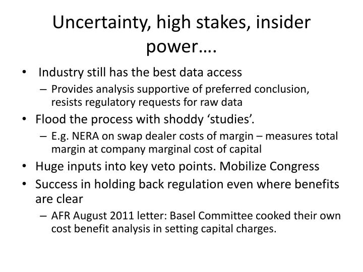 Uncertainty, high stakes, insider power….