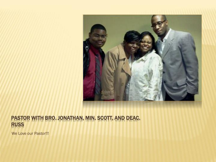 Pastor with Bro. Jonathan, Min. Scott, and Deac. Russ