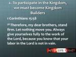 2 to participate in the kingdom we must become kingdom builders
