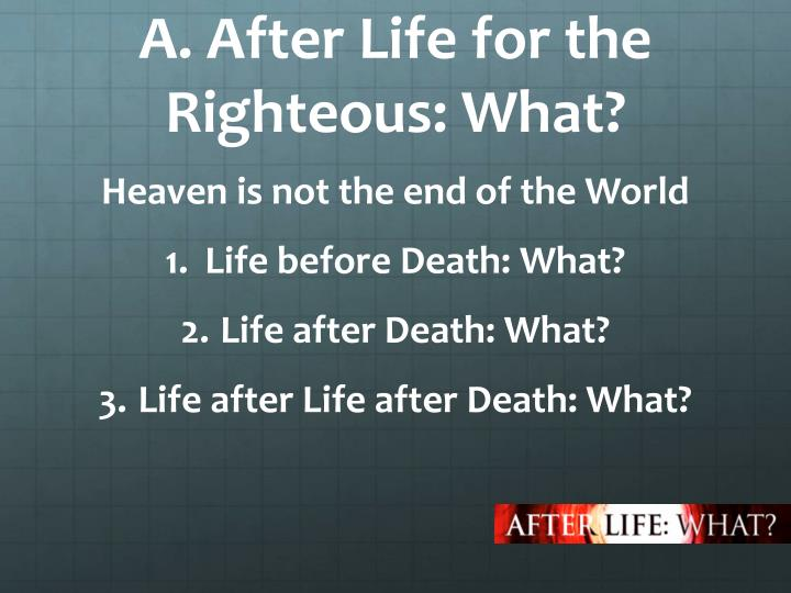 A after life for the righteous what