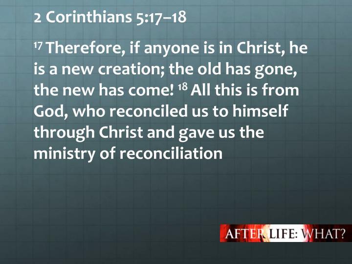 2 Corinthians 5:17–18