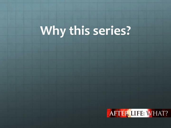 Why this series?