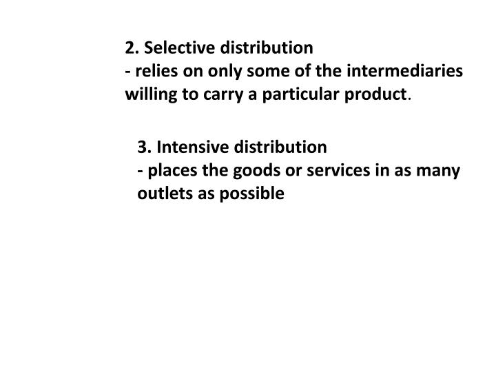 2. Selective distribution