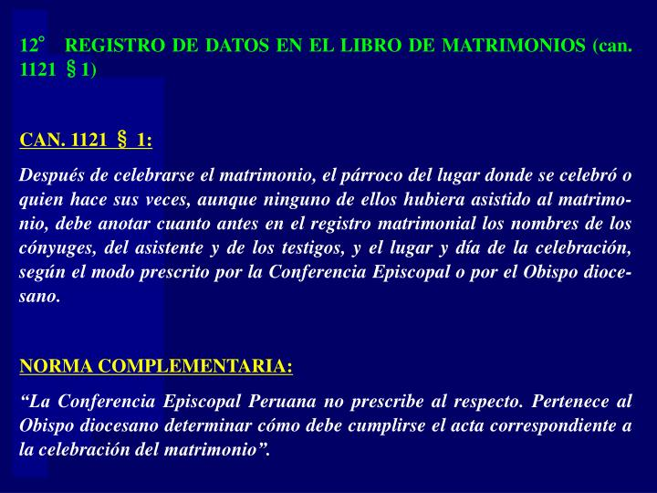 12° REGISTRO DE DATOS EN EL LIBRO DE MATRIMONIOS (can. 1121 §1)