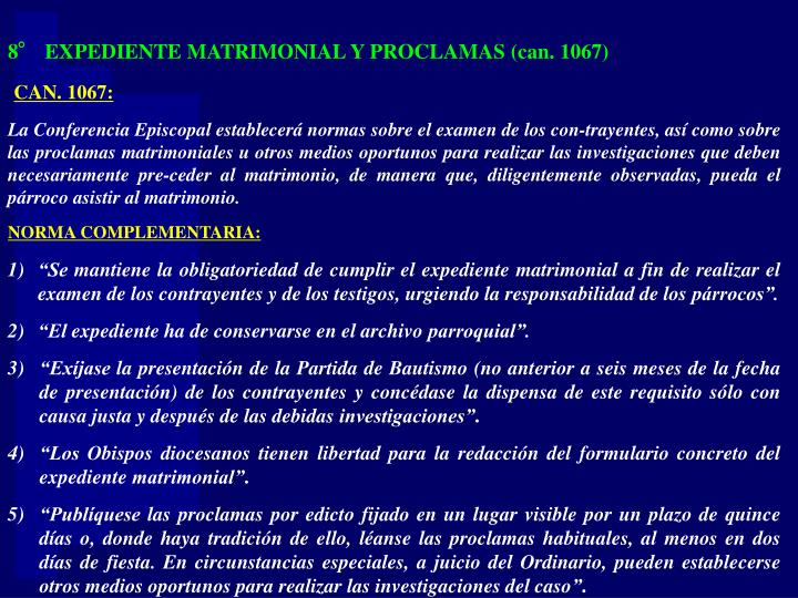 8° EXPEDIENTE MATRIMONIAL Y PROCLAMAS (can. 1067)