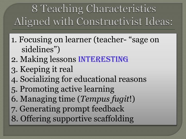 8 Teaching Characteristics Aligned with Constructivist Ideas: